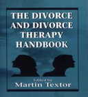 The Divorce and Divorce Therapy Handbook