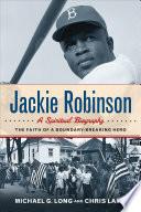 Jackie Robinson  A Spiritual Biography