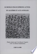 Le roman francophone actuel en Alg  rie et aux Antilles