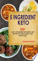 5 Ingredient Keto 109 Easy 5 Ingredient Ketogenic Diet Recipes For Quick Meals And Weight Loss