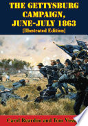 The Gettysburg Campaign, June-July 1863 [Illustrated Edition]