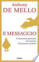 Il messaggio  Il testamento spirituale del maestro del pensiero positivo
