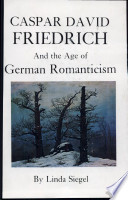 Caspar David Friedrich and the Age of German Romanticism
