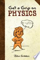 Get a Grip on Physics