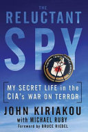 The Reluctant Spy In The Cia Describes His Role In