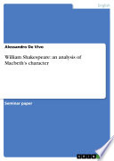 William Shakespeare  an Analysis of Macbeth s Character