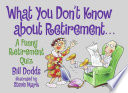 What You Don t Know about Retirement