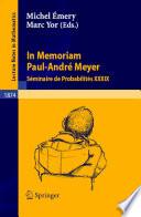 In Memoriam Paul Andr   Meyer   S  minaire de Probabilit  s XXXIX