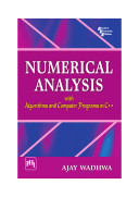 NUMERICAL ANALYSIS WITH ALGORITHMS AND COMPUTER PROGRAMS IN C++