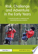 Risk  Challenge and Adventure in the Early Years
