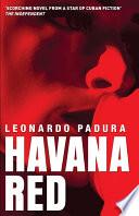 Havana Red The Stifling Death Of A Beloved Cuba