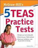 McGraw Hills 5 TEAS Practice Tests