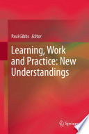 Learning  Work and Practice  New Understandings