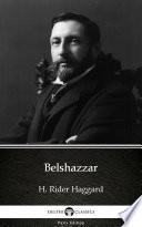 Belshazzar by H  Rider Haggard   Delphi Classics  Illustrated