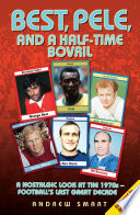 Best  Pele and a Half Time Bovril  A Nostalgic Look at the 1970s   Football s Last Great Decade
