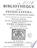 La biblioth  que des pr  dicateurs qui contient les principaux sujets de la morale chr  tienne