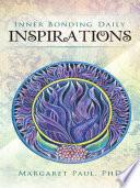 Ebook Inner Bonding Daily Inspirations Epub Margaret Paul, PhD Apps Read Mobile