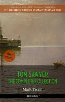 Tom Sawyer  The Complete Collection