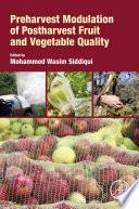 Preharvest Modulation Of Postharvest Fruit And Vegetable Quality book