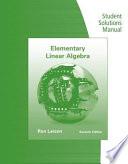 Student Solutions Manual for Larson Falvo s Elementary Linear Algebra