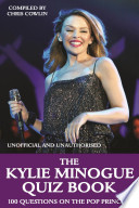 The Kylie Minogue Quiz Book