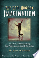 The God Hungry Imagination