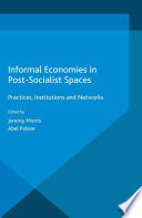 Informal Economies in Post Socialist Spaces