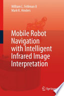 Mobile Robot Navigation with Intelligent Infrared Image Interpretation