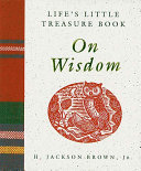 Life S Little Treasure Book On Wisdom : ...