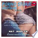 Storie  porno  erotiche  io lei lui   Mat Marlin