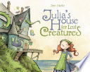 Julia s House for Lost Creatures