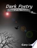 Dark Poetry  Pieces of the Paradox