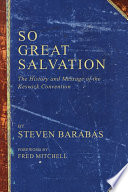 So Great Salvation The History and Message of the Keswick Convention