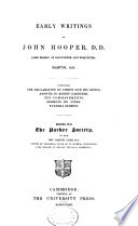 Early Writings of John Hooper  D  D   Lord Bishop of Gloucester and Worcester  Martyr  1555