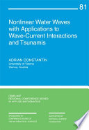 Nonlinear Water Waves with Applications to Wave Current Interactions and Tsunamis