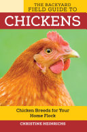 The Backyard Field Guide to Chickens