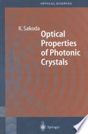 Optical Properties Of Photonic Crystals : inside the crystals but also with...