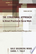 The Structural Approach to Direct Practice in Social Work