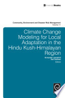 Climate Change Modelling For Local Adaptation In The Hindu Kush - Himalayan Region : limitations of climate change related modeling...