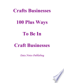 Ebook Crafts Businesses- 100 Plus Ways to Be in Crafts Businesses Epub N.A Apps Read Mobile