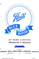 Ball Blue Book of Home Canning  Preserving   Freezing