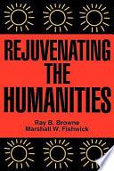 Ebook Rejuvenating the Humanities Epub Ray Broadus Browne Apps Read Mobile