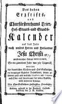Des Hohen Erz-Stifts und Churfürstenthums Trier Hof-, Staats- und Stands-Kalender