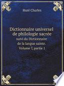 Dictionnaire universel de philologie sacr e