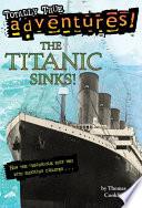 The Titanic Sinks   Totally True Adventures