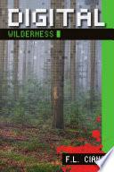 Digital Wilderness
