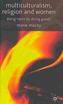 Multiculturalism, Religion And Women : multicultural theory and practice. using empirical research,...