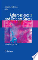 Atherosclerosis And Oxidant Stress: A New Perspective : wall. this volume is organized...