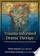 TRAUMA INFORMED DRAMA THERAPY