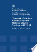 The Work of the Joint Committee on the National Security Strategy in 2013 14   HL 169  HC 1257